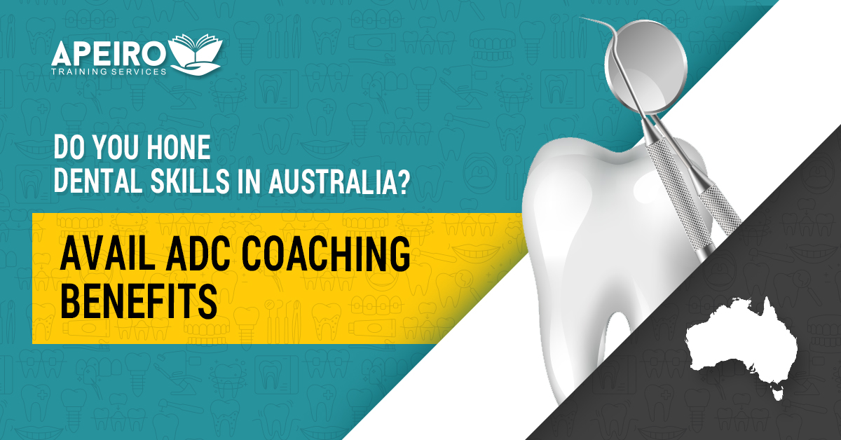 Do you hone dental skills in Australia? Avail ADC coaching benefits